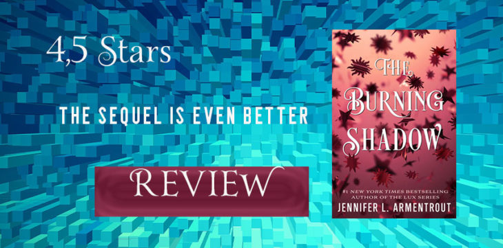 The Burning Shadow By Jennifer L Armentrout When The Sequel Is Better Than The First Book Review Beware Of The Reader